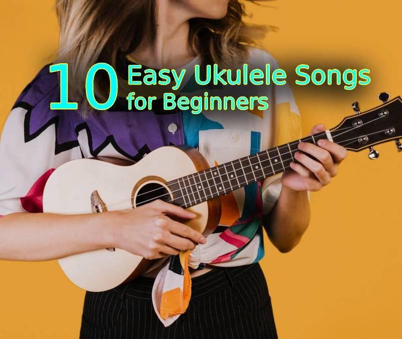 easy ukulele songs for beginners