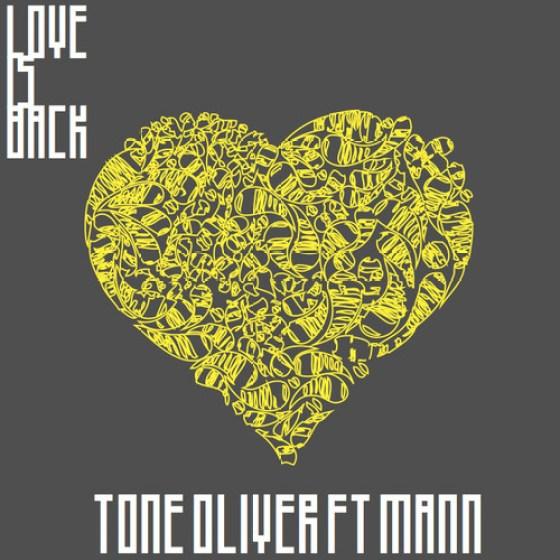 Tone Oliver Ft. Mann 'Love Is Back'
