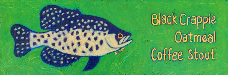 Black Crappie Oatmeal Coffee Stout craft beer art sign painting by Artist BZTAT