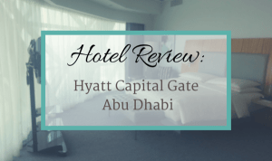 Hotel Review: Hyatt Capital Gate Abu Dhabi by MuslimTravelGirl