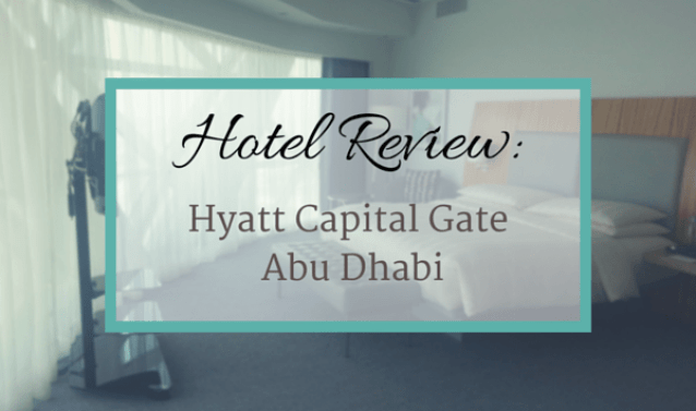 Hotel Review-Hyatt Capital Gate Abu Dhabi