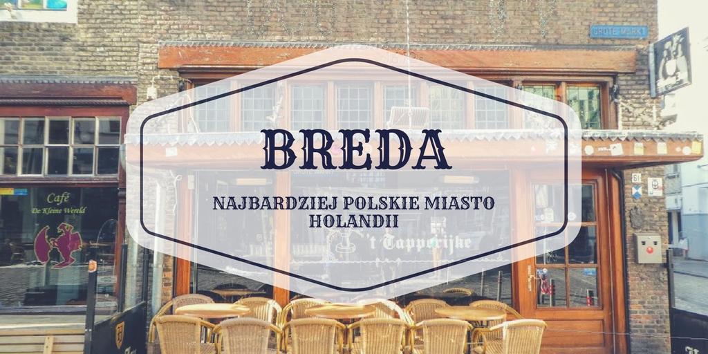 Breda, najbardziej polskie miasto Holandii