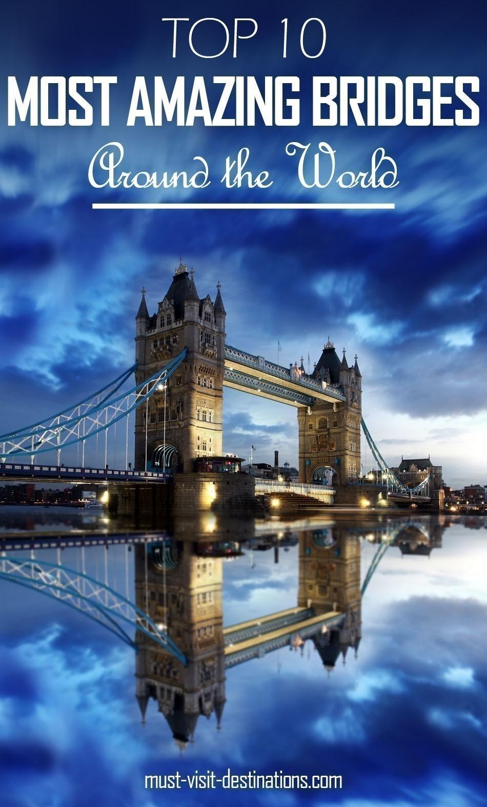 TOP 10 Most Amazing Bridges Around the World #travel #amazing
