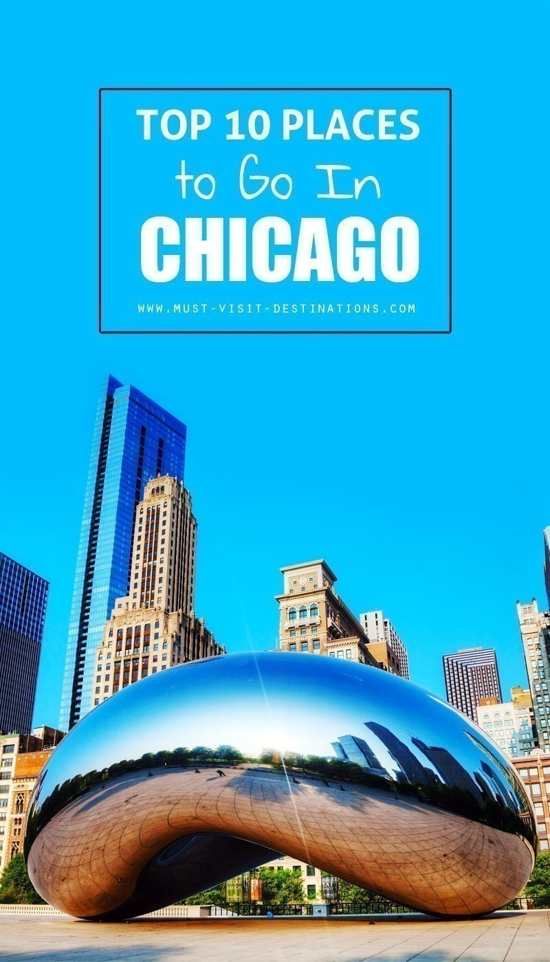 Top 10 Places to Go In Chicago #travel