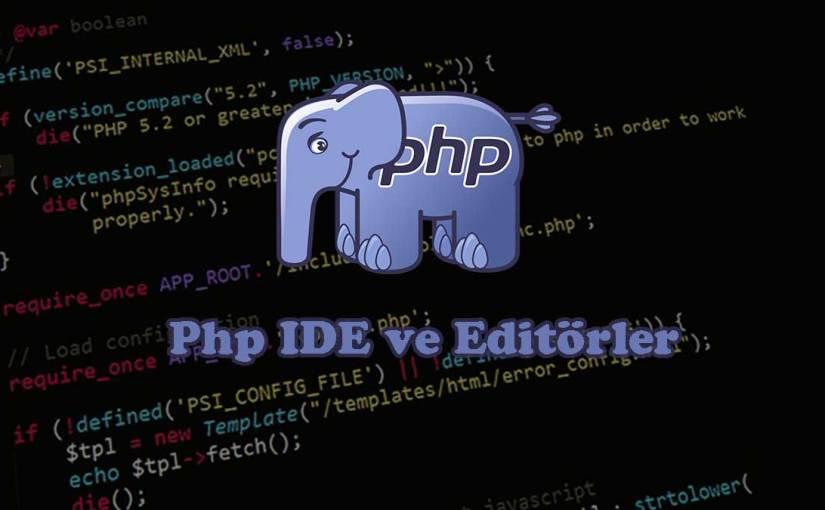 En Çok Kullanılan Php IDE ve Editörleri