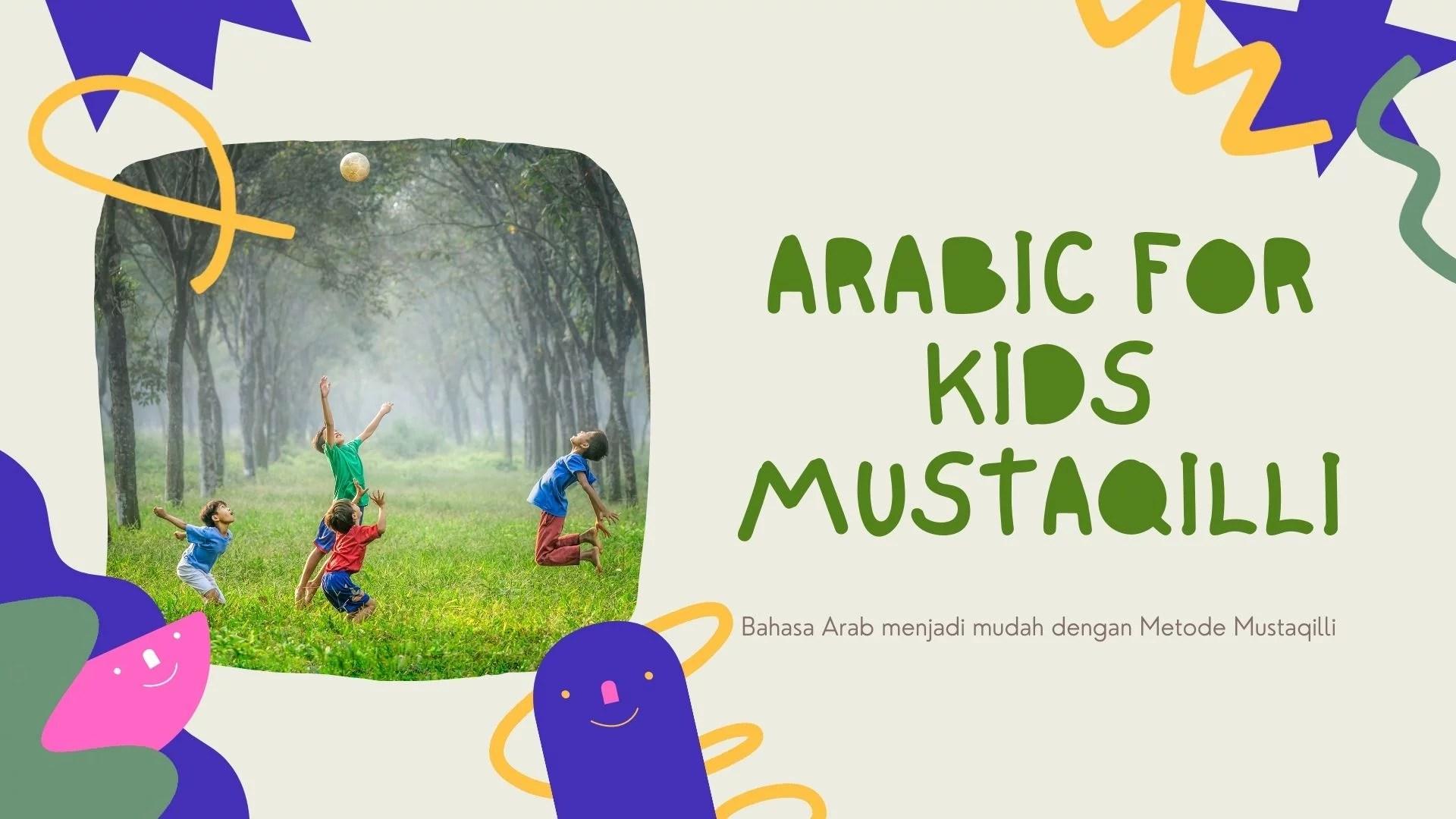 ARABIC FOR KIDS MUSTAQILLI