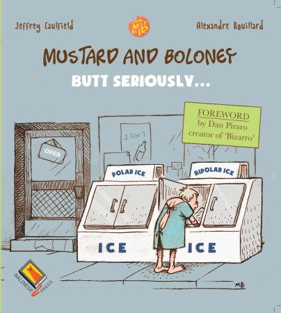 "Mustard and Boloney, ""Butt Seriously..."""