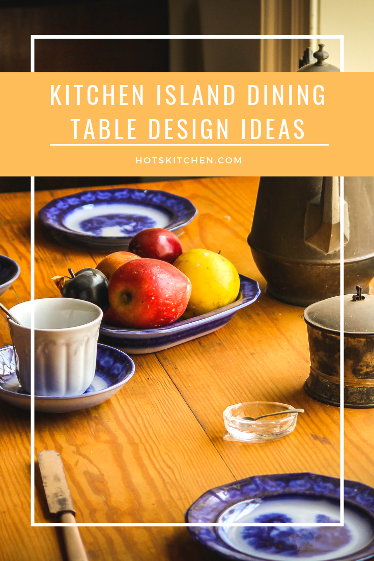 Kitchen Island Dining Table Design Ideas