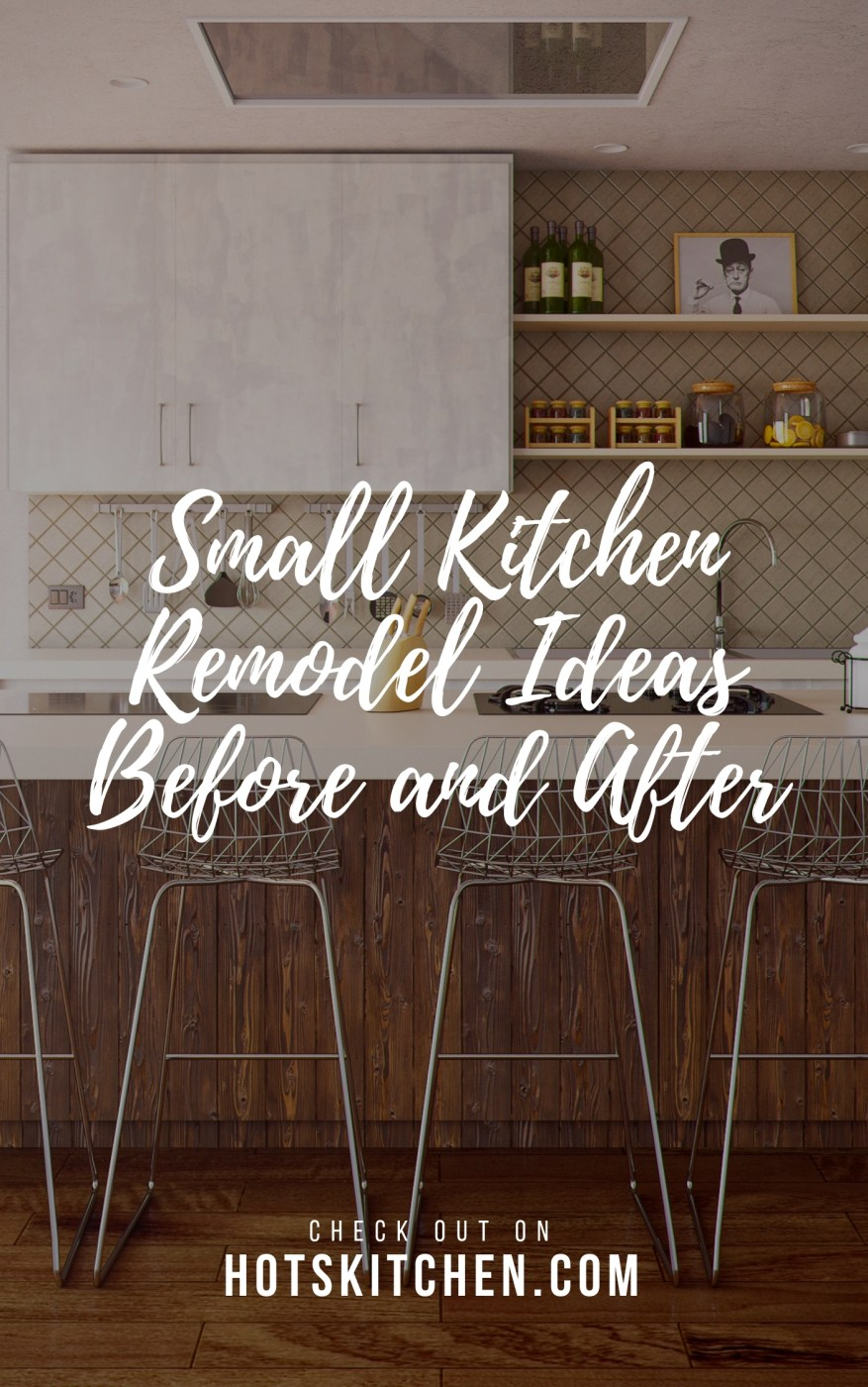 Small Kitchen Remodel Ideas Before and After