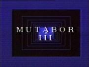 MUTABOR III - Start