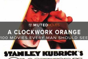 A Clockwork Orange | BEST GUY MOVIES