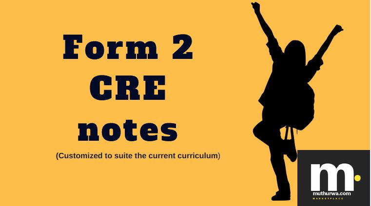 Form 2 CRE Notes for students and teachers (Kenya) - Muthurwa Marketplace