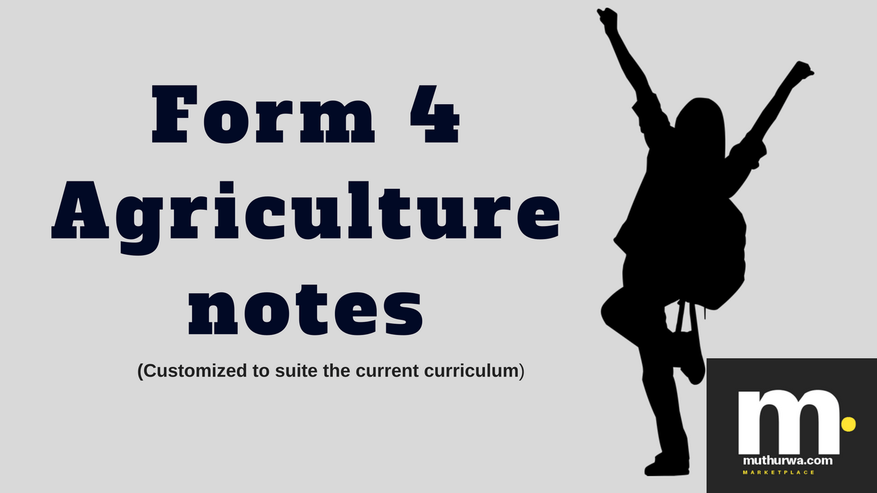 Form 4 Agriculture notes: Awesome Summary Notes for students and Teachers -  Muthurwa Marketplace
