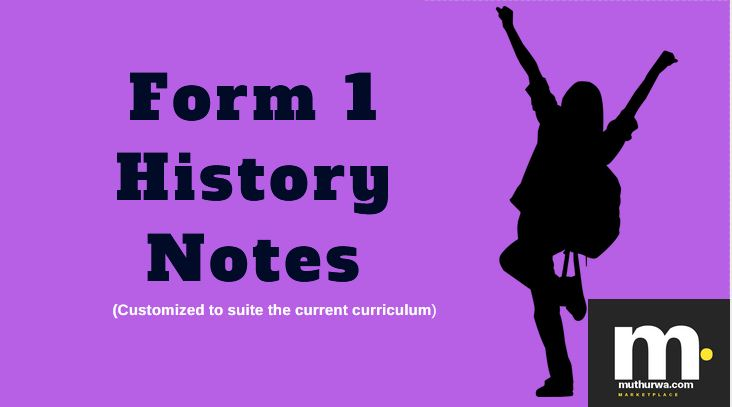 Form 1 History and Government Notes for students and teachers (Kenya) -  Muthurwa Marketplace