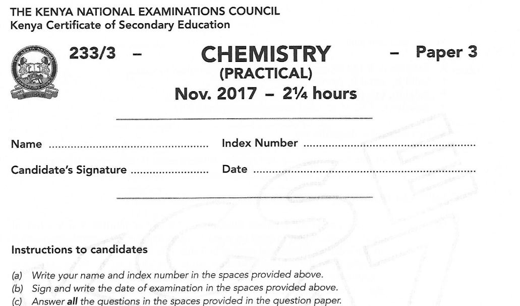 KCSE Chemistry Paper 3 2017 Exam questions with Answers (KNEC Past Paper) -  Muthurwa Marketplace