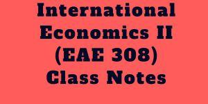 pdf of International Economics two class notes, EAE 308