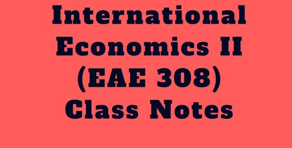 pdf of International Economics two class notes, EAE 308