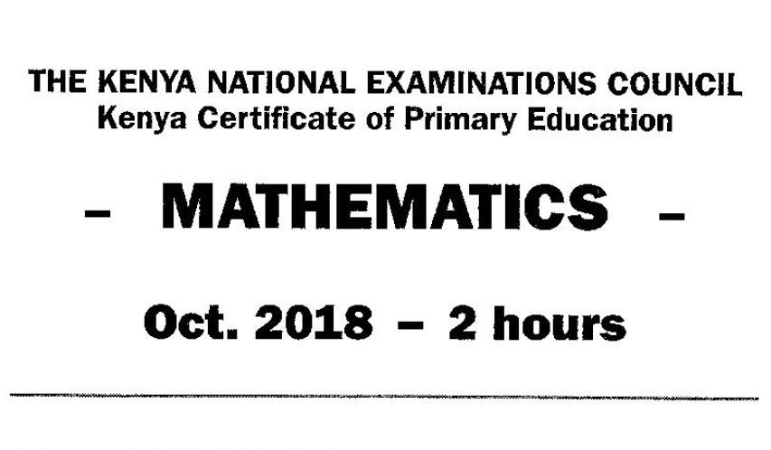 KCPE 2018 Mathematics Past Paper (Without Answers
