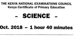 KCPE 2018 Science Past Paper with answers and KNEC Marking schemes