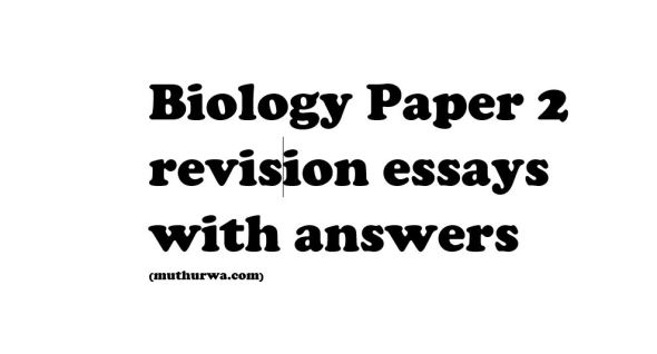 Biology Paper 2 revision essays with answers