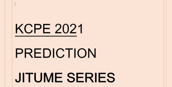 KCPE 2021 prediction jitume series