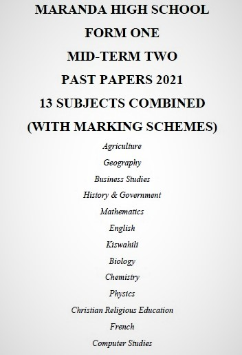 Maranda Form 1 Mid-Term 2 2021 Past Papers Combined (With Marking Schemes)