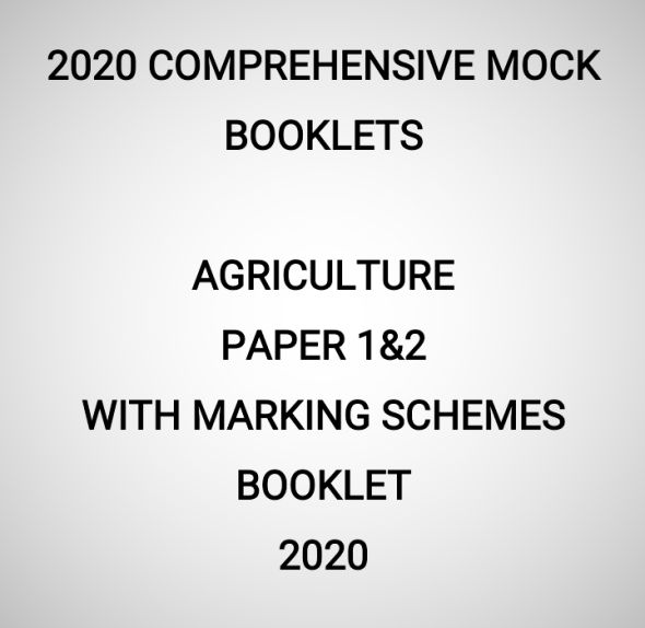 2020 Mock Agriculture Paper 1&2 Booklet (With Marking Schemes)