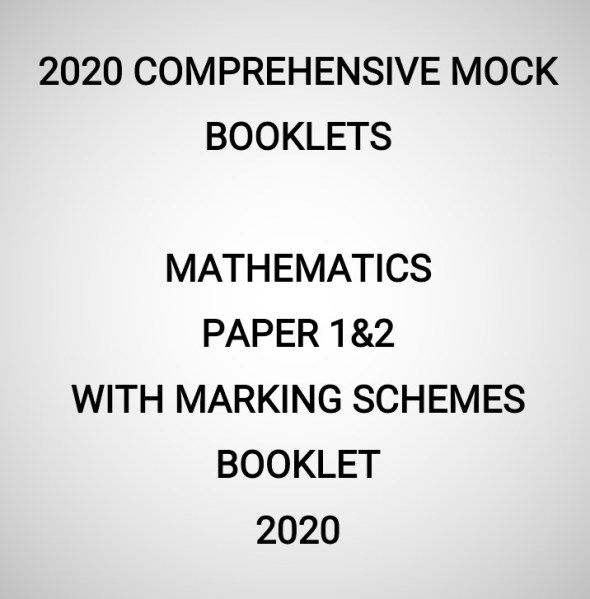 2020 Mock Mathematics Paper 1&2 Booklet (With Marking Schemes)
