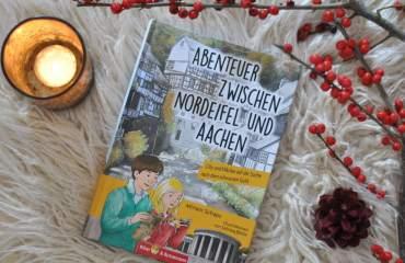 Sachwissen auf Reisen: Abenteuer zwischen Nordeifel und Aachen