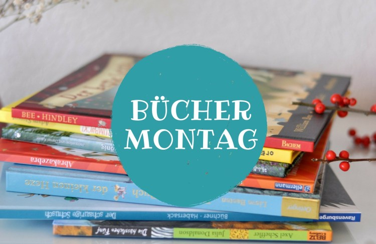 BücherMontag mit Susanne von Familienbücherei – Die Kinderbücher der anderen