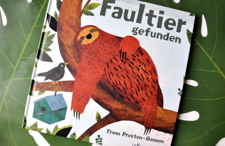Faultier gefunden – illustriertes Kinderbuch für Faultierfreunde ab 3 Jahren