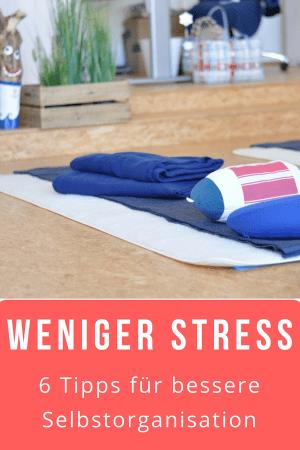 Weniger Stress - 6 Tipps für besseres Zeitmanagement und Selbstorganisation im Alltag #Werbung #Zeitmanagement #Stress #Entspannung #Organisation #WorkingMom