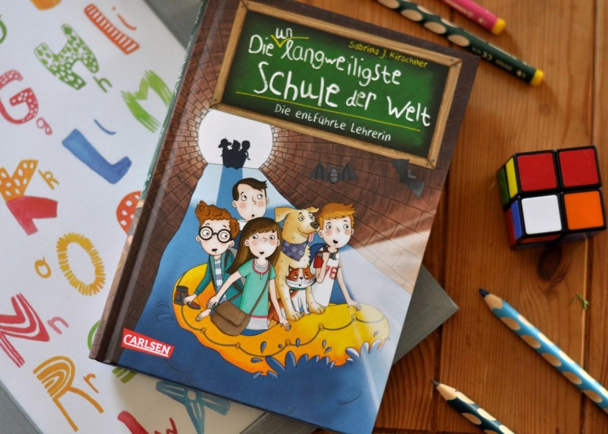 Die entführte Lehrerin - Neues von der unlangweiligsten Schule der Welt