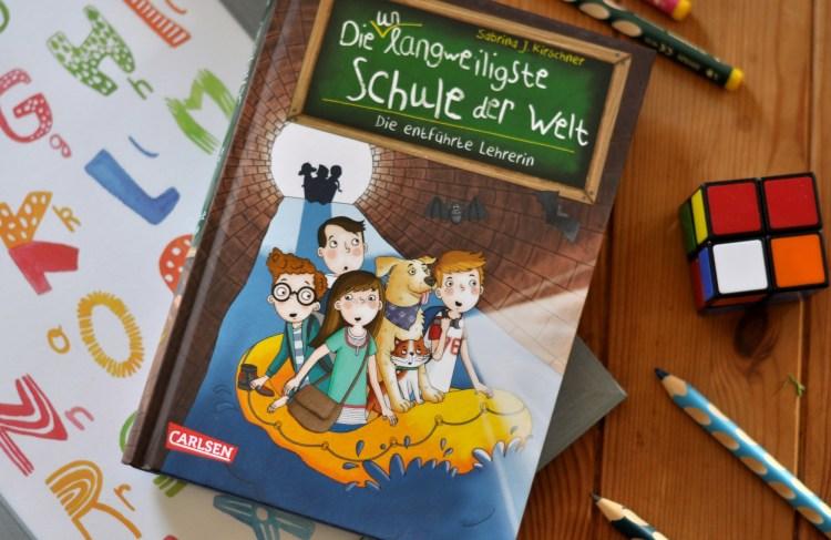 Die entführte Lehrerin – Neues von der unlangweiligsten Schule der Welt