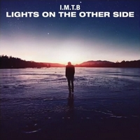 "I.M.T.B ""Lights On The Other Side"""