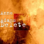 "Anne Adams ""Delete"""