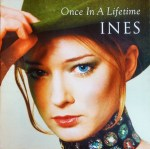 """Ines """"Once in a Lifetime"""""""