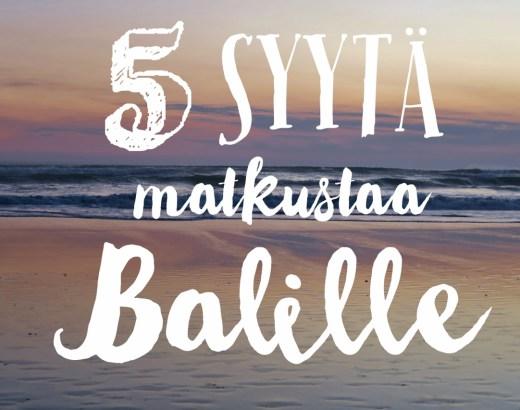 5 syytä matkustaa Balille