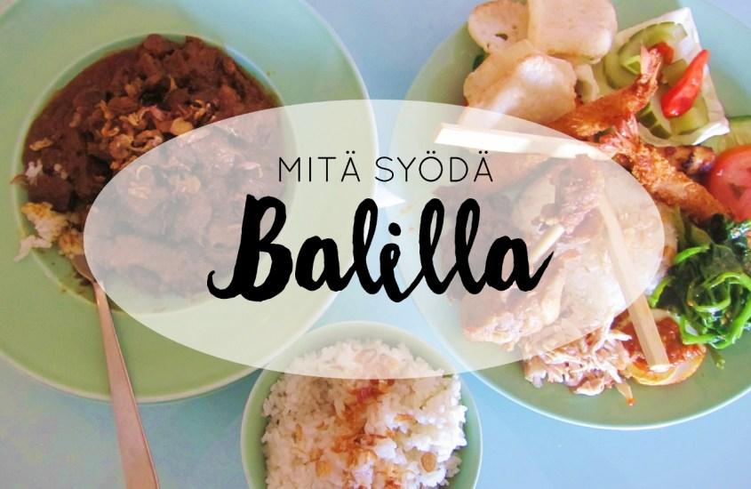 Mitä syödä Balilla – Balilaisen ruoan parhaat