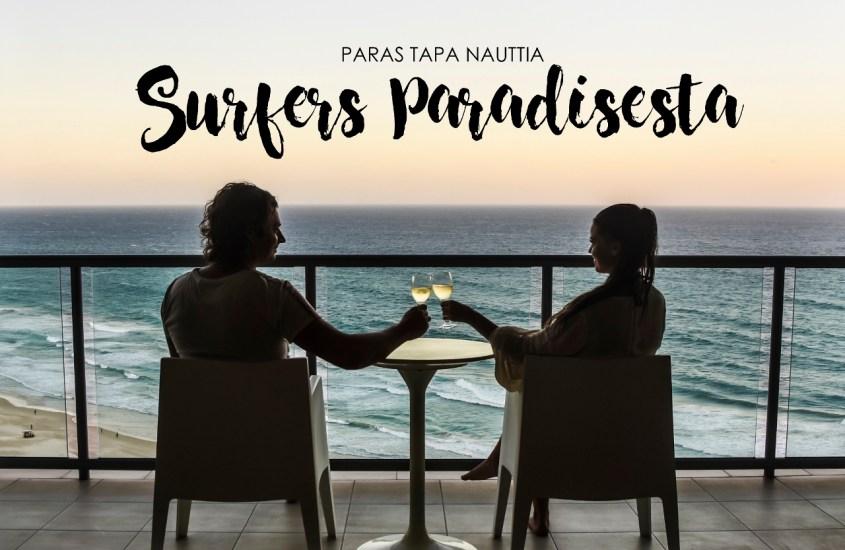 Paras tapa nauttia Surfers Paradisesta