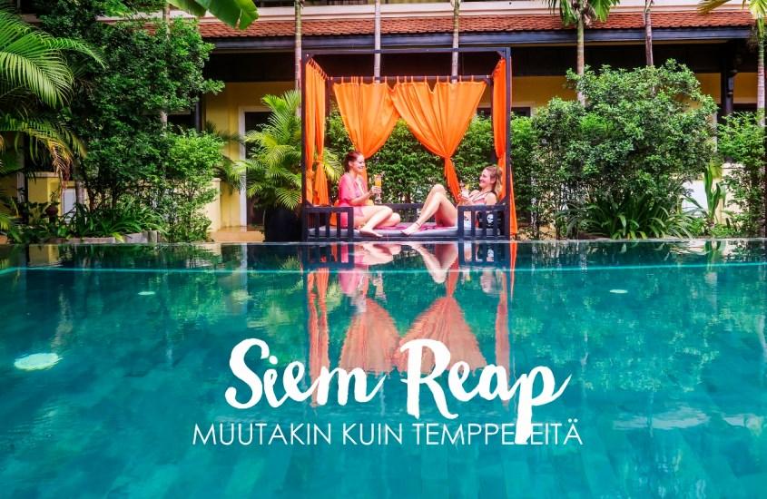 Siem Reap – Muutakin kuin temppeleitä