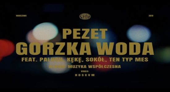 Pezet - Gorzka Woda feat Paluch, KęKę, Sokół, Ten Typ Mes (prod. Auer) czasoumilacz, granie na czekanie