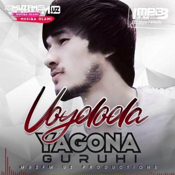 Yagona Guruhi - Voydoda mp3 - Скачать музыку бесплатно 2020