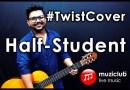 Half-Student [Phir Bhi Tumko Chaahunga – Half Girlfriend ]