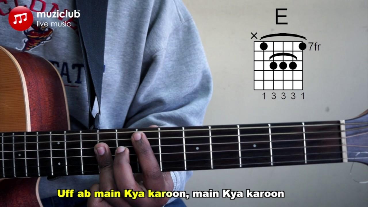 Main Kya Karoon Chords Muziclub Learn And Live Music