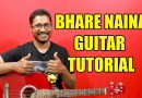Bhare Naina (Ra One) – Guitar Tutorial #ColourfulChords | Full Lesson | Live Version