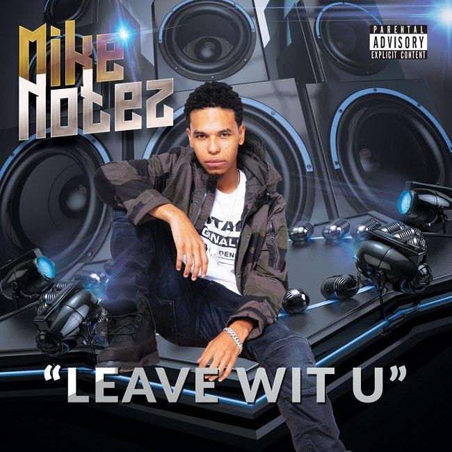 Mike Notes Leave Wit U Artwork v3