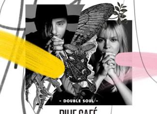 Blue Café - Double Soul
