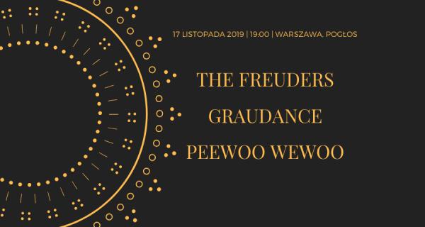 The Freuders & Graudance & PeeWoo WeWoo