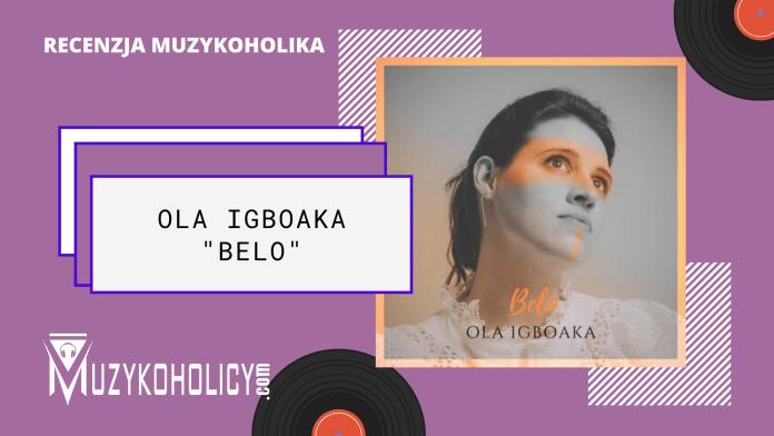 Ola Igboaka - Belo